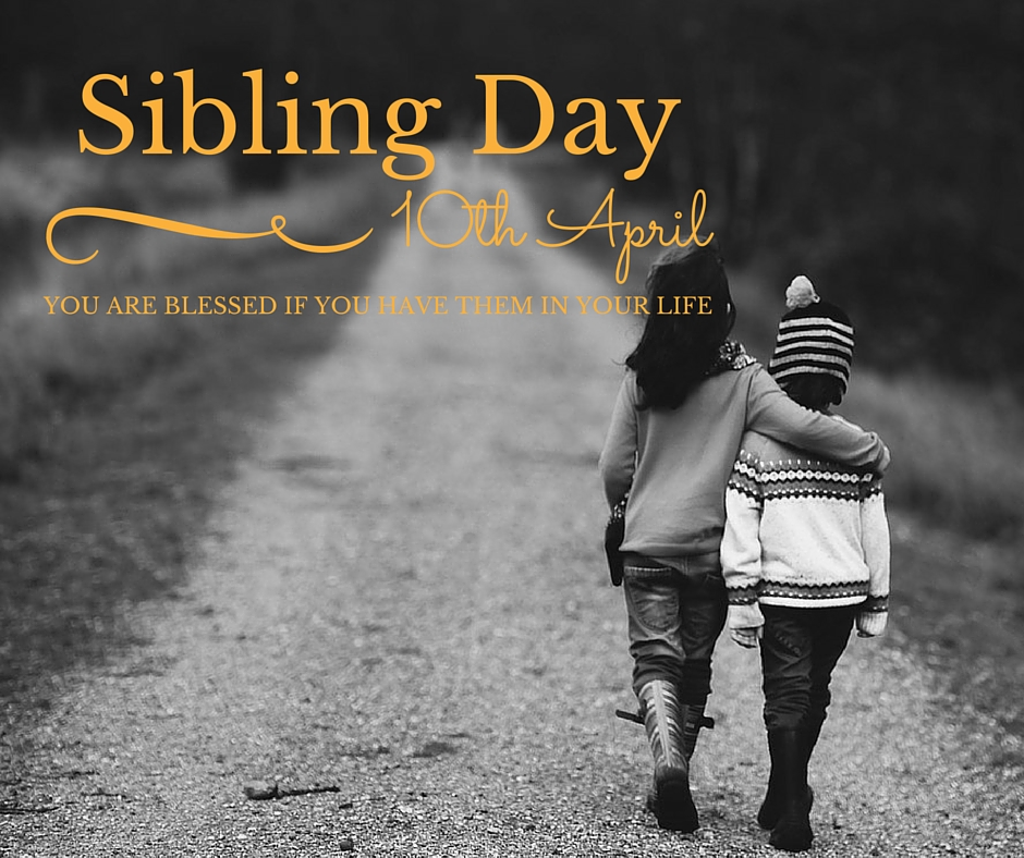 Sibling Day, 10th April